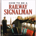 How to be a Railway Signalman, by Dave Walden